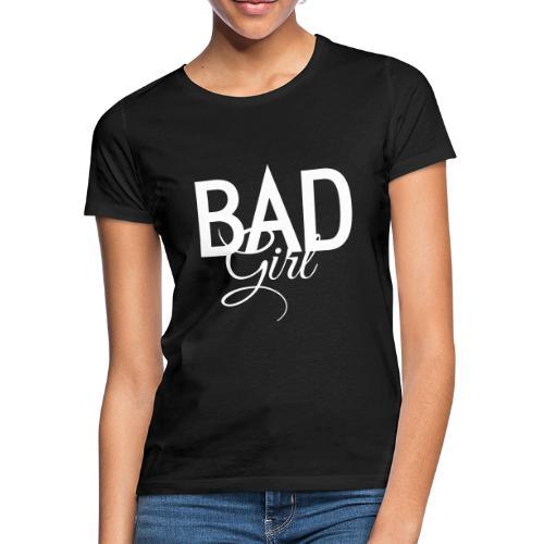 Böses Mädchen - Frauen T-Shirt