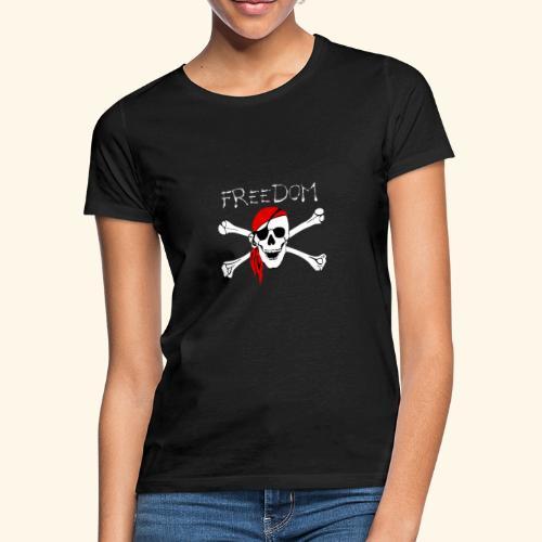 Freiheit Pirat Totenkopf - Frauen T-Shirt