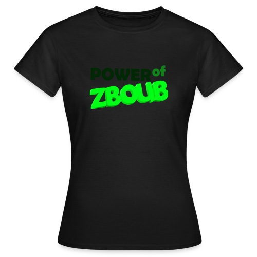 Power of zboub - T-shirt Femme