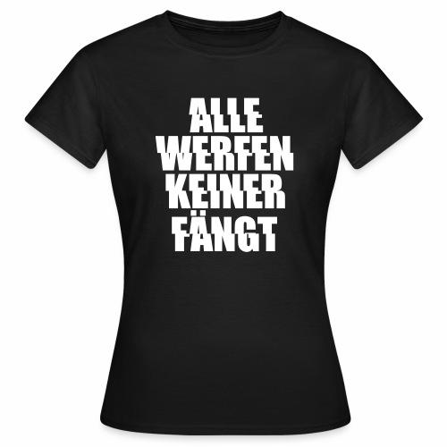 alle werfen keiner fängt Teile mdma xtc rave - Frauen T-Shirt