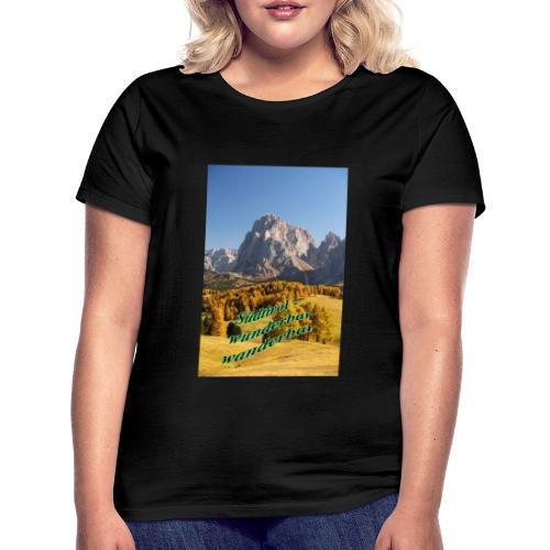 Südtirol - wunderbar wanderbar - Frauen T-Shirt