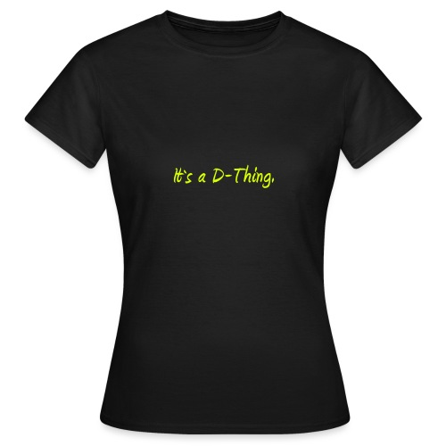 DTWear - It`s a D-Thing - Yellow / Geel - Vrouwen T-shirt
