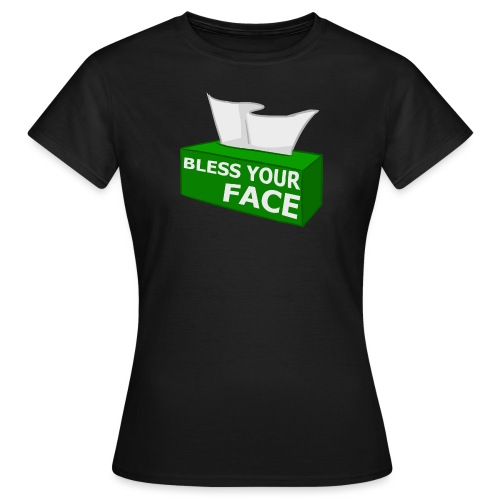 1032197 11741142 blessyourfacecopy orig - Women's T-Shirt