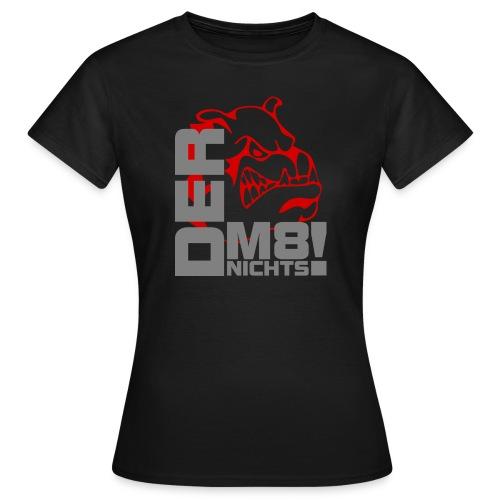 der macht nichts - Frauen T-Shirt