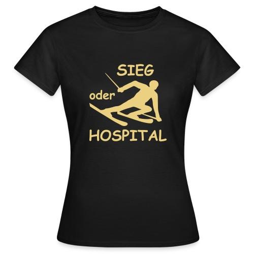 Sieg oder Hospital - Frauen T-Shirt