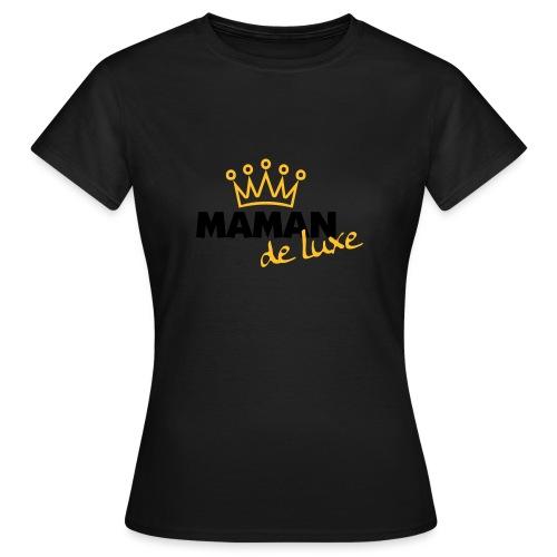 Maman de luxe mit Krone - Frauen T-Shirt