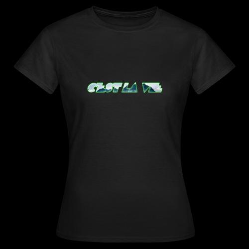 C'est la vie - Dame-T-shirt