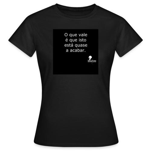 oquevaleequeisto preta - Women's T-Shirt