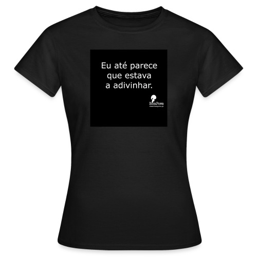bompovo pretas parecequeestavaaadivinhar - Women's T-Shirt