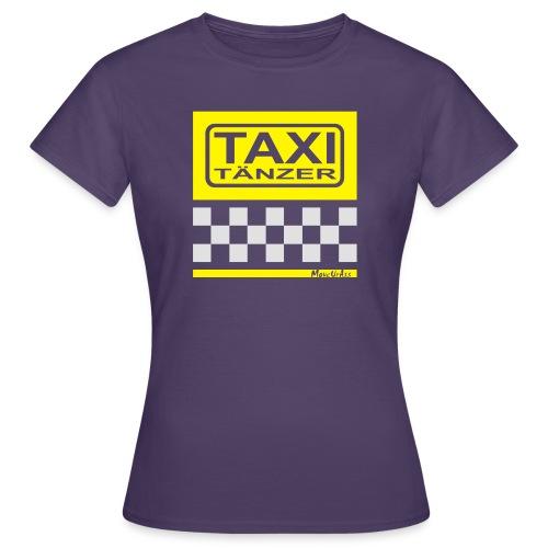 Taxitänzer - Frauen T-Shirt