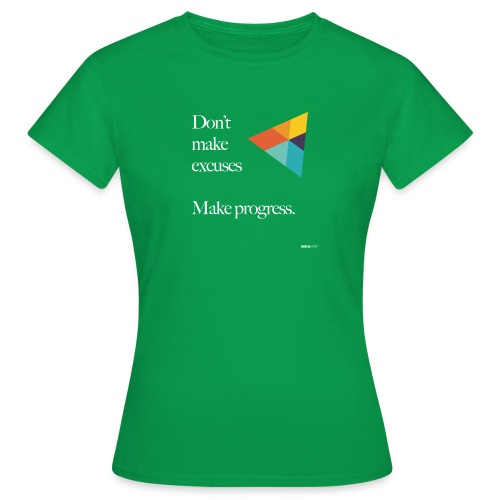 Dont Make Excuses T Shirt - Women's T-Shirt