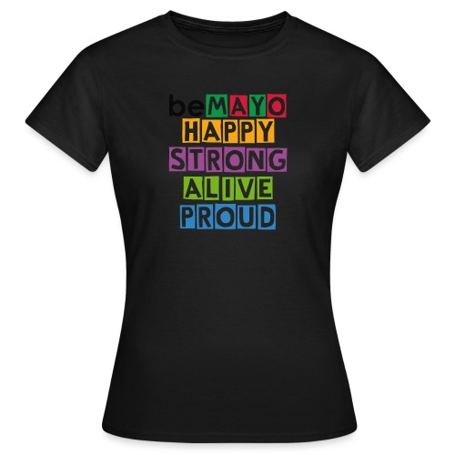 Happy Strong Alive Proud - Women's T-Shirt