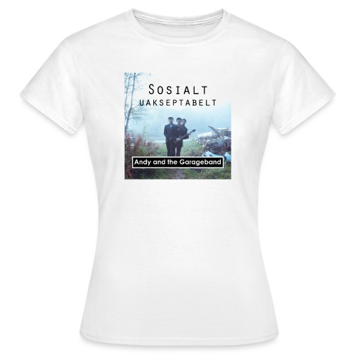 Sosialt Uakseptabelt - T-skjorte for kvinner