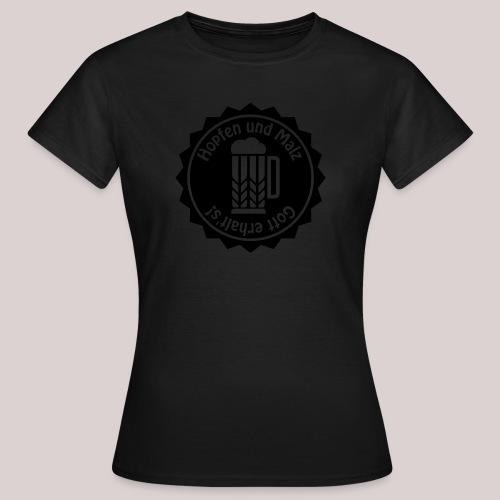Hopfen und Malz - Gott erhalt's! - Bier - Alkohol - Frauen T-Shirt