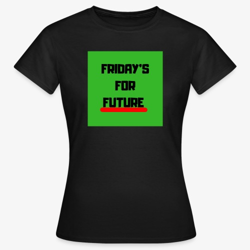 Friday's for future - Frauen T-Shirt