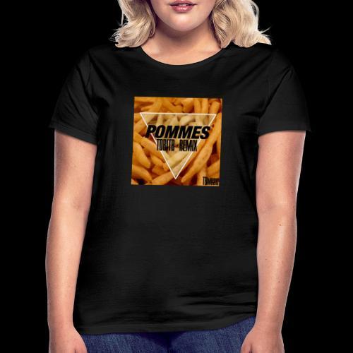 Pommes TobiTB Remix Cover - Frauen T-Shirt