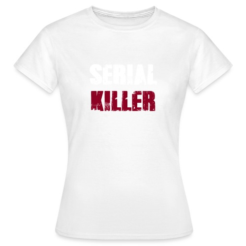 Serial Killer - Frauen T-Shirt