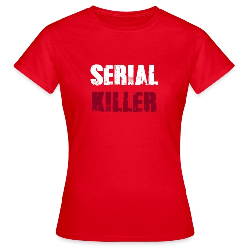 Serial Killer - Frauen T-Shirt