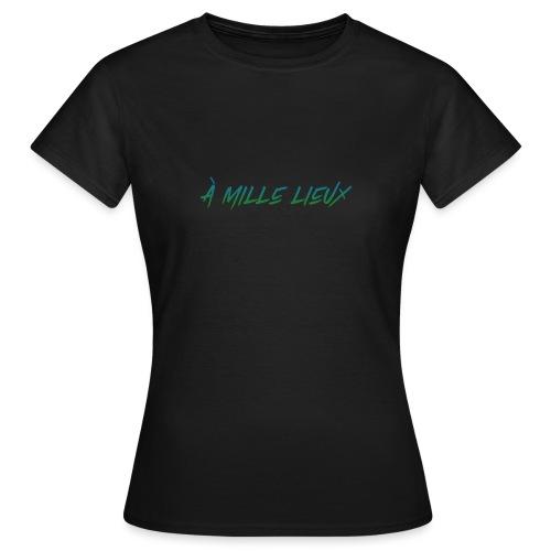 À mille lieux - T-shirt Femme