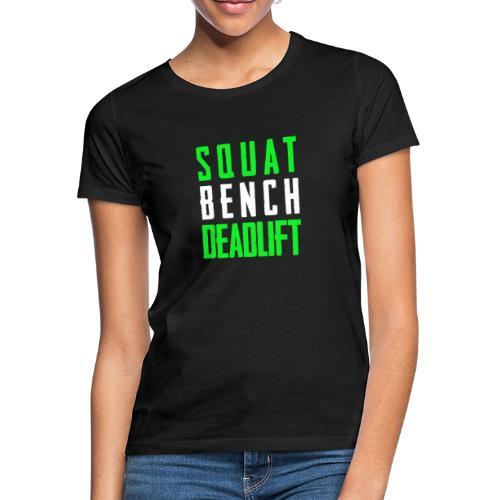 Squat Bench Deadlift 2 Hell - Frauen T-Shirt