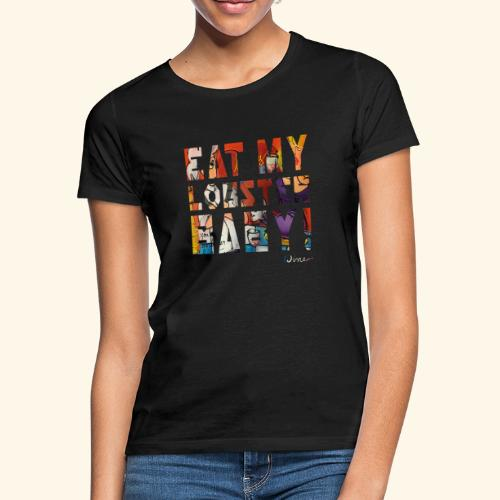 EAT MY LOBSTER T SHIRTS TEKST - Vrouwen T-shirt