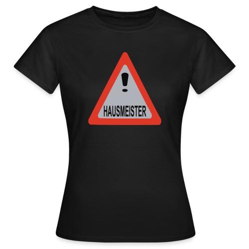 achtung vorsicht hausmeister - Frauen T-Shirt