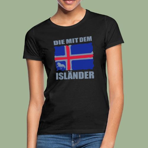 Die mit dem Isländer - Frauen T-Shirt