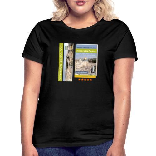 Honorable Peace by Gottfried Hutter - Frauen T-Shirt