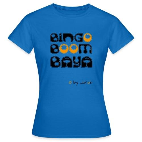 Bingoboombaya - Frauen T-Shirt