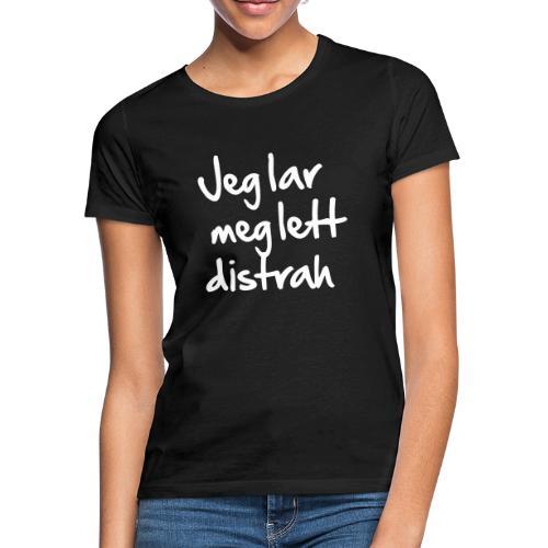 Jeg lar meg lett distrah - T-skjorte for kvinner