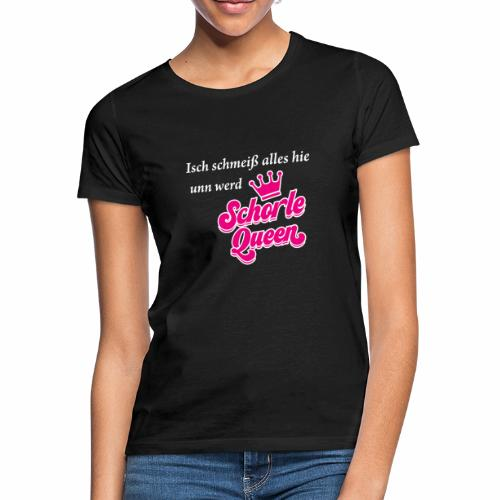 Isch schmeiß alles hie unn werd Schorle Queen - V1 - Frauen T-Shirt