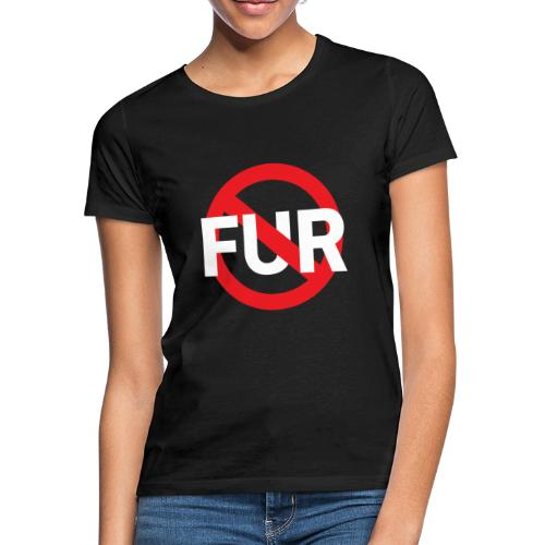Fuck fur! White - T-shirt dam