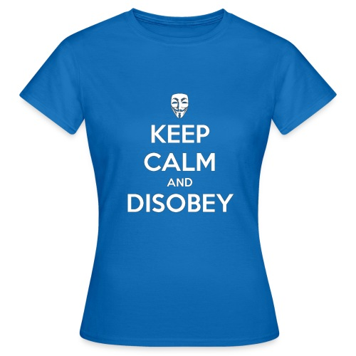 keep calm and disobey bla - Naisten t-paita