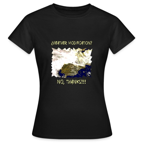 WEATHER DIFICATION NO T - Women's T-Shirt