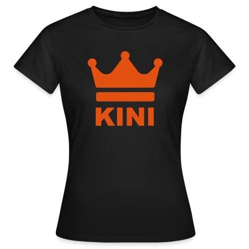 KINI ist König - Frauen T-Shirt