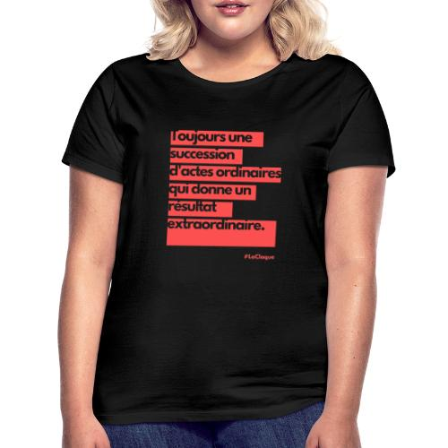 L'extraordinaire par La Claque. - T-shirt Femme