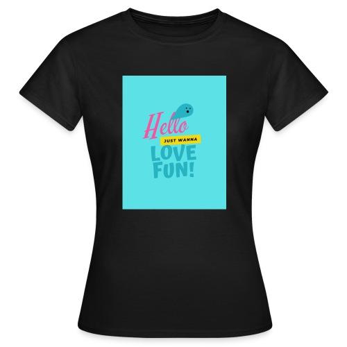 hello love fun - T-shirt Femme