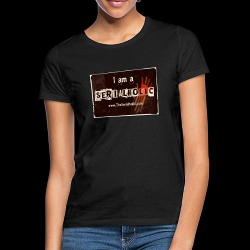 I am a Serialholic - Women's T-Shirt