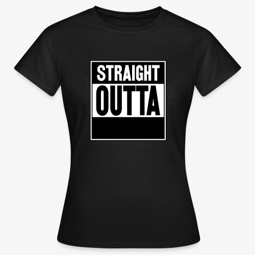 Straight Outta - T-shirt dam