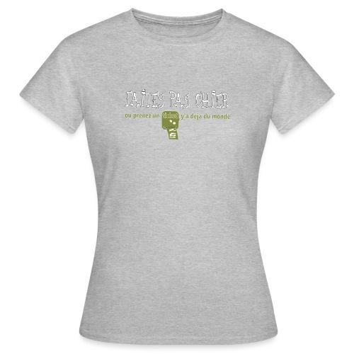 faites pas chier - T-shirt Femme