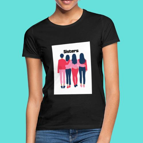 sisters - T-shirt Femme