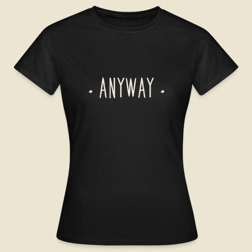 Anyway - T-shirt Femme