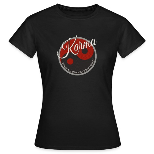 Karma B*llocks - Women's T-Shirt