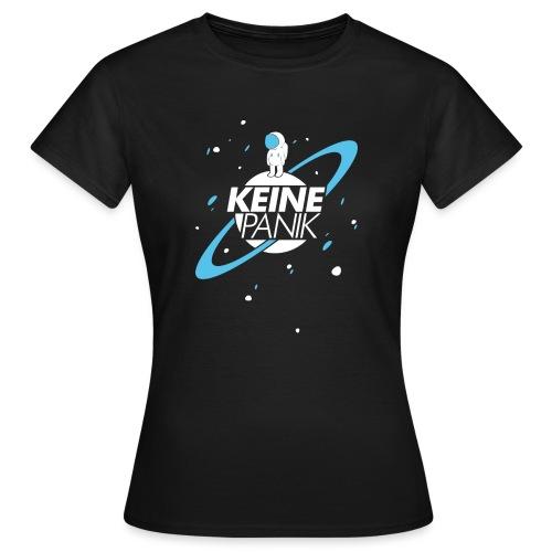 KEINEPANIK Astronaut - Frauen T-Shirt
