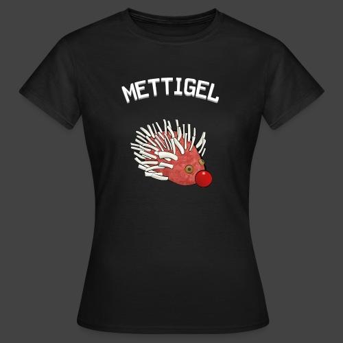 Mettigel - Frauen T-Shirt