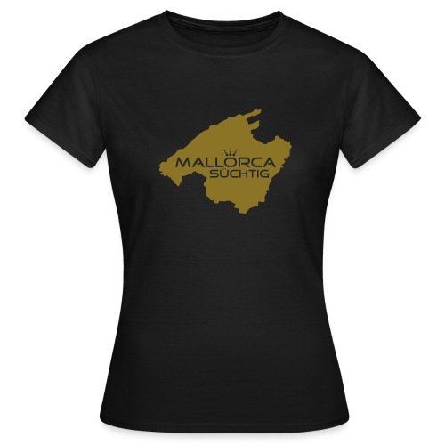 mallorcasuechtig_1c - Frauen T-Shirt
