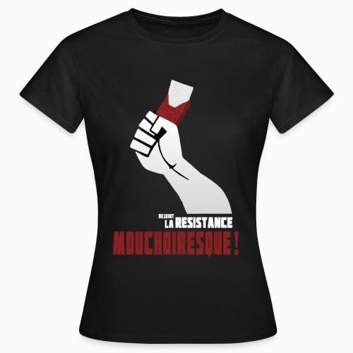 Rejoint la resistance - T-shirt Femme