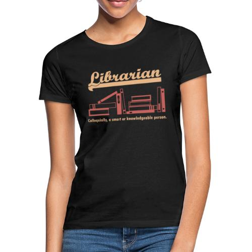 0333 Cool saying funny Quote Librarian - Women's T-Shirt