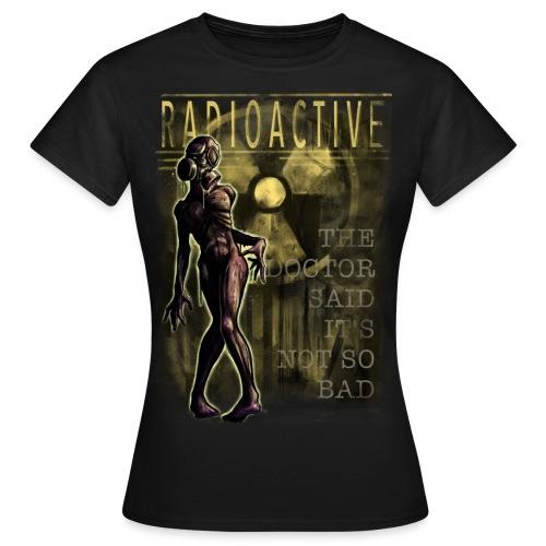 RADIOACTIVE - Frauen T-Shirt