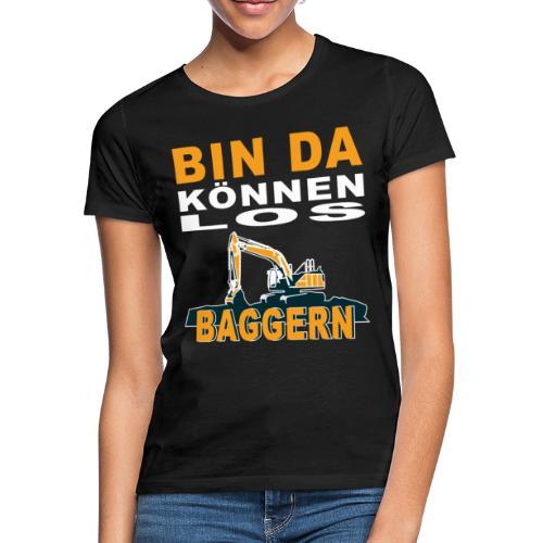 Bin da | Bagger Baustelle Baumaschine Geschenk - Frauen T-Shirt